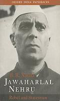 Jawaharlal Nehru Rebel and Statesman