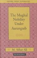 Mughal Nobility Under Aurangzeb
