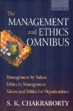 Management and Ethics Omnibus: Management by Values, Ethics in Management, Values and Ethics...