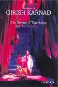 Dreams of Tipu Sultan / Bali :The Sacrifice 2 plays by Girish Karnad