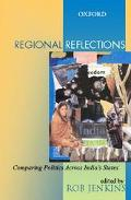 Regional Reflections Comparing Politics Across India's States