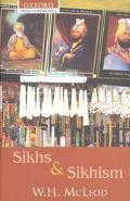 Sikhs and Sikhism Comprising Guru Nanak and the Sikh Religion, Early Sikh Tradition, the Evo...