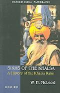 Sikhs of the Khalsa A History of the Khalsa Rahit