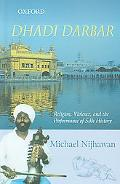 Dhadi Darbar Religion, Violence, and the Performance of Sikh History