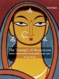 The Triumph of Modernism: India's Artists and the Avant-Garde, 1922-1947