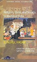 Religion, State, and Society in Medieval India