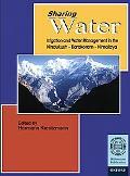 Sharing Water Irrigation and Water Management in the Hindukush-Karakoram-Himalaya
