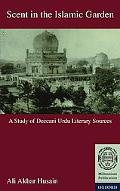 Scent in the Islamic Garden A Study of Deccani Urdu Literary Sources