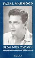 From Dusk to Dawn Autobiography of a Pakistan Cricket Legend