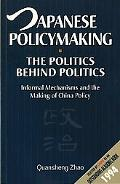 Japanese Policymaking the Politics Behind Politics Informal Mechanisms & the Making of China...