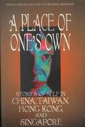 Place of One's Own Stories of Self in China, Taiwan, Hong Kong, and Singapore