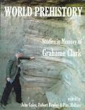 World Prehistory Studies in Memory of Grahame Clark