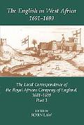English in West Africa, 1691-1699 The Local Correspondence of the Royal African Company of E...