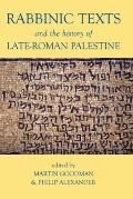 Rabbinic Texts and the History of Late-Roman Palestine
