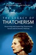 The Legacy of Thatcherism: Assessing and Exploring Thatcherite Social and Economic Policies ...