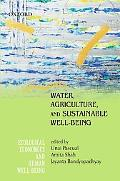 Water, Agriculture, and Sustainable Well-Being (Ecological Economics and Human Well-Being)
