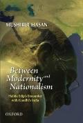Between Modernity and Nationalism: Halide Edip's Encounter with Gandhi's India