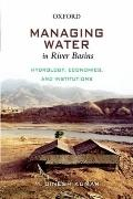 Managing Water in River Basins : Hydrology, Economics and Institutions