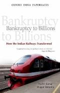 Bankruptcy to Billions : How the Indian Railways Transformed