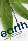 Stewarding the Earth : Rethinking Property and the Emergence of Biocultural Rights