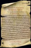 Adventures of a Brahmin Priest: My Travels in the 1857 Rebellion