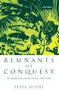 Remnants of Conquest The Island Caribs and Their Visitors, 1877-1998