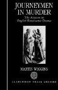 Journeymen in Murder The Assassin in English Renaissance Drama