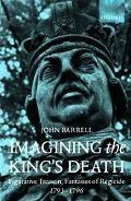Imagining the King's Death Figurative Treason, Fantasies of Regicide, 1793-1796