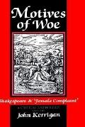 Motives of Woe Shakespeare and 'Female Complaint'  A Critical Anthology