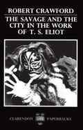 Savage and the City in the Work of T.S. Elliott