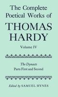 Complete Poetical Works of Thomas Hardy The Dynasts, Parts First & Second