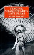 Staging Shakespeare's Late Plays
