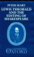 Lewis Theobald and the Editing of Shakespeare