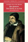 Poetaster, Or, the Arraignment Sejanus His Fall, the Devil Is an Ass, the New Inn, Or, the L...