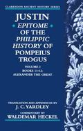 Justin Epitome of the Philippic History of Pompeius Trogus  Books 11-12  Alexander the Great