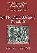 Attic Document Reliefs Art and Politics in Ancient Athens