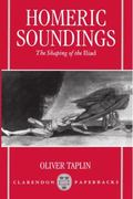Homeric Soundings The Shaping of the Iliad
