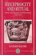 Reciprocity and Ritual Homer and Tragedy in the Developing City-State