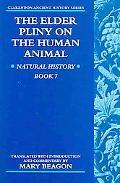 Elder Pliny On The Human Animal Natural History Book 7