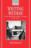 Writing Weimar Critical Realism in German Literature, 1918-1933