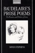 Baudelaire's Prose Poems The Practice and Politics of Irony