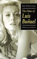 Films of Luis Bunuel Subjectivity and Desire