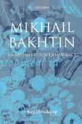 Mikhail Bakhtin An Aesthetic for Democracy