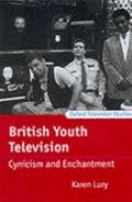 British Youth Television : Cynicism and Enchantment