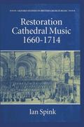 Restoration Cathedral Music, 1660-1714