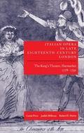 Italian Opera in Late Eighteenth-Century London The King's Theatre, Haymarket 1778-1791