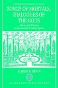 Songs of Mortals, Dialogues of the Gods Music and Theatre in Seventeenth-Century Spain