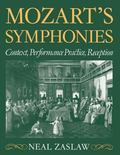 Mozart's Symphonies Context, Performance Practice, Reception