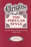 Origins of the Popular Style The Antecedents of Twentieth-Century Popular Music