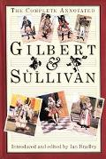 Complete Annotated Gilbert and Sullivan